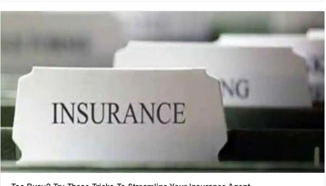 Try These Tricks To Streamline Your Insurance Agent